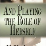 05/2013 – And Playing The Role Of Herself