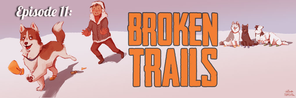 Episode 17 – Broken Trails