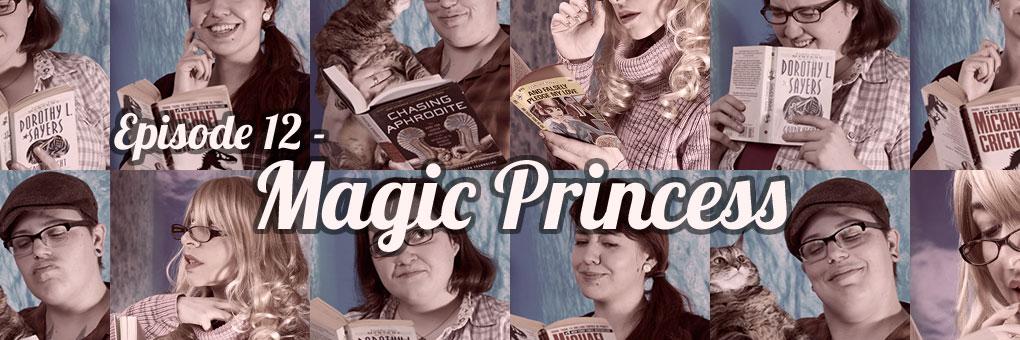 Episode 14 – Magic Princess (minisode)