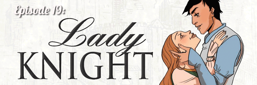 Episode 19 – Lady Knight